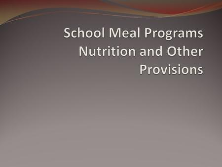 Performance-Based Reimbursement Rate Increase Section 201: Compliance/Certification for New School Meal Patterns Intent: Facilitate schools' adoption.