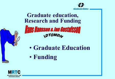 Graduate education, Research and Funding Graduate Education Funding.