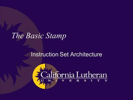 The Basic Stamp Instruction Set Architecture. The Microprocessor A microprocessor is a computer that typically has an architecture that is well suited.