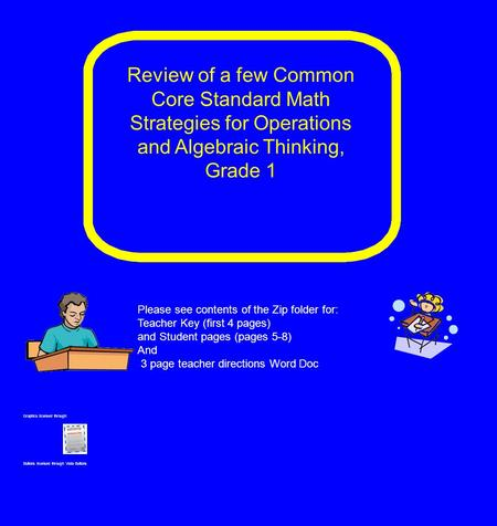 Review of a few Common Core Standard Math Strategies for Operations and Algebraic Thinking, Grade 1 Graphics licensed through: Buttons licensed through.