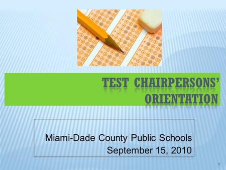 Miami-Dade County Public Schools September 15, 2010 1.
