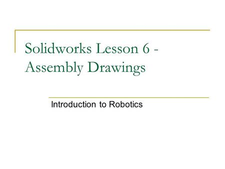 Solidworks Lesson 6 - Assembly Drawings