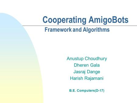Cooperating AmigoBots Framework and Algorithms