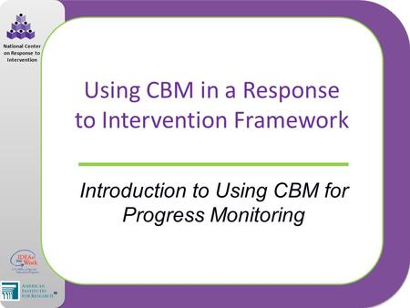 Using CBM in a Response to Intervention Framework