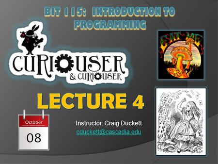 Instructor: Craig Duckett Assignment 1 Due Lecture 5 by MIDNIGHT – NEXT – NEXT Tuesday, October 13 th I will double dog try to.