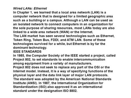 Wired LANs: Ethernet In Chapter 1, we learned that a local area network (LAN) is a computer network that is designed for a limited geographic area such.