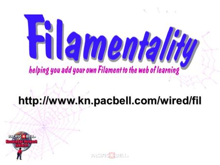 2 Today's Presentation  What is Filamentality?  Why you might use it?  How to use it?  How others are using it?