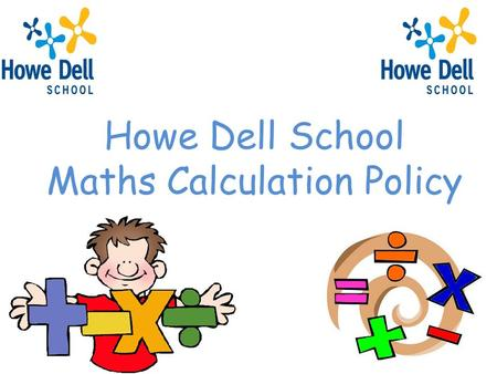 Howe Dell School Maths Calculation Policy