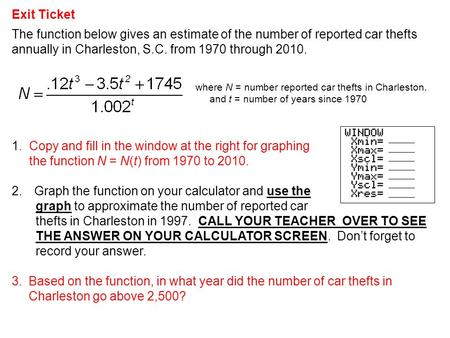 The function below gives an estimate of the number of reported car thefts annually in Charleston, S.C. from 1970 through 2010. where N = number reported.
