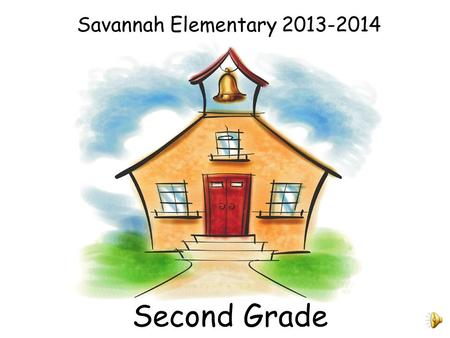 Savannah Elementary 2013-2014 Second Grade It is very important that you look at your child's binder on a daily basis. Be sure to sign your child's conduct.