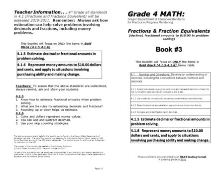 Fractions & Fraction Equivalents (decimal, fractional amounts to $10.00 in problem solving) Page 11 Grade 4 MATH: Oregon Department of Education Standards.