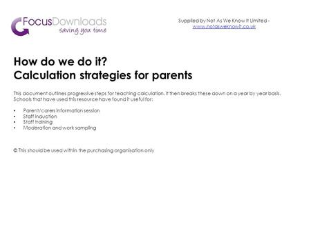 How do we do it? Calculation strategies for parents This document outlines progressive steps for teaching calculation. It then breaks these down on a year.