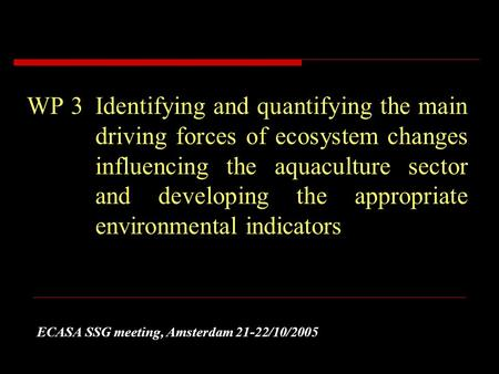 WP3Identifying and quantifying the main driving forces of ecosystem changes influencing the aquaculture sector and developing the appropriate environmental.