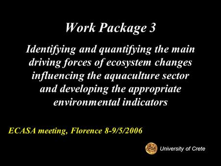 Work Package 3 Identifying and quantifying the main driving forces of ecosystem changes influencing the aquaculture sector and developing the appropriate.