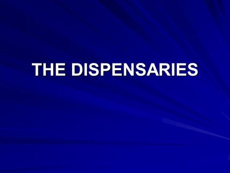THE DISPENSARIES. The Customers THE MYTH: MEDICAL MJ IS ONLY RECOMMENDED FOR THE SERIOUSLY ILL THE FACT: MEDICAL MJ CAN BE RECOMMENDED FOR ANY AILMENT.