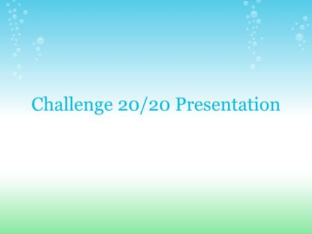 Challenge 20/20 Presentation. General Information Last year: o biodiversity, alternative energy and water reclamation in post industrial areas This year: