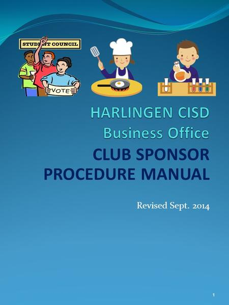 CLUB SPONSOR PROCEDURE MANUAL Revised Sept. 2014 1.