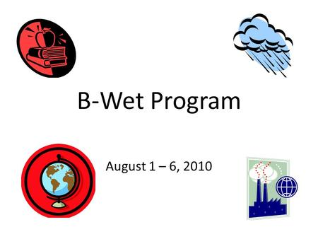 B-Wet Program August 1 – 6, 2010. Prior to our arrival We were sent a notebook to journal what we already knew about the marine and upland habitat.