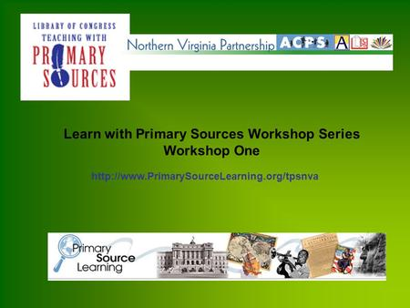 Learn with Primary Sources Workshop Series Workshop One