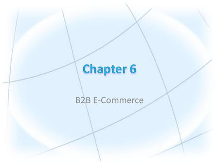 B2B E-Commerce. Copyright © 2010 Pearson Education, Inc. Publishing as Prentice Hall 1.Describe the B2B field. 2.Describe the major types of B2B models.