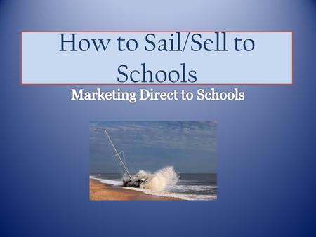 How to Sail/Sell to Schools. Online retail sales ARE growing Amazon is Expanding into new markets Vendors/Dealers/Competitors are improving websites Many.
