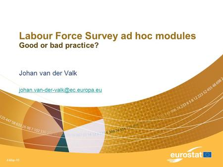 4-May-10 Labour Force Survey ad hoc modules Good or bad practice? Johan van der Valk