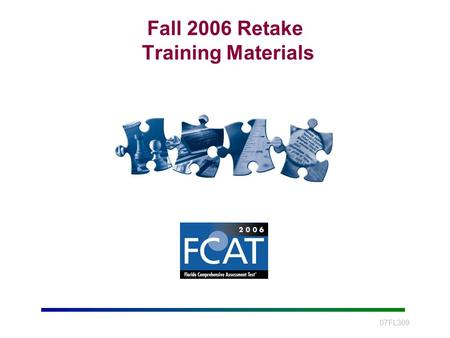 Fall 2006 Retake Training Materials 07FL309. Retake Training Materials Slide 2 Retake Training Materials Icons TA Identifies School Coordinator slides.
