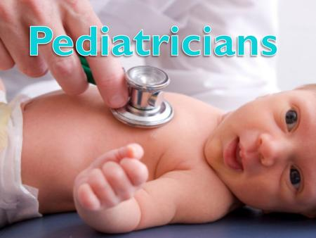 Best way to find the right pediatrician is to talk to friends, family, or people your trust Once you find a couple pediatricians you are going to consider,