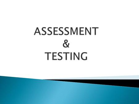 What is Assessment? Assessment is a measure of what students are learning. Its purpose is to improve student learning. It can be thought of as a.