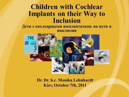 The Freedom Cochlear Implant: Another Innovation from Cochlear Children with Cochlear Implants on their Way to Inclusion Дети с кохлеарными имплантатами.