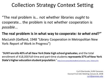"Collection Strategy Context Setting ""The real problem is… not whether libraries ought to cooperate… the problem is not whether cooperation is possible…"