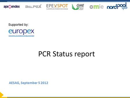 PCR Status report AESAG, September 5 2012 Supported by: