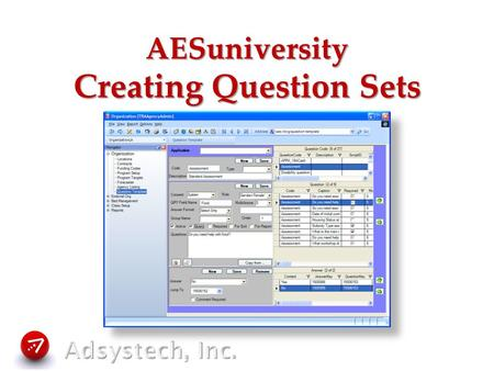AESuniversity Creating Question Sets. Question Sets What are Question Sets? Where can Questions Sets be used? How do you create a new Question Set?