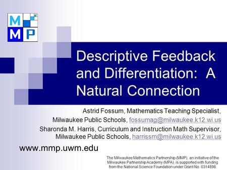 Descriptive Feedback and Differentiation: A Natural Connection Astrid Fossum, Mathematics Teaching Specialist, Milwaukee Public Schools,