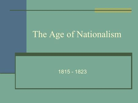 The Age of Nationalism 1815 - 1823. American Culture How do the following represent the theme of nationalism?
