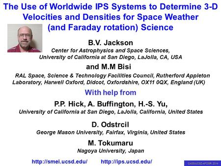 CASS/UCSD AFOSR 2014 IPS 3D Velocity and Density Analysis B.V. Jackson Center for Astrophysics and Space Sciences, University of California at San Diego,