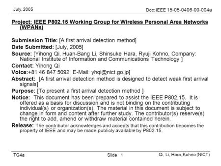 July, 2005 Doc: IEEE 15-05-0406-00-004a Qi, Li, Hara, Kohno (NICT) SlideTG4a1 Project: IEEE P802.15 Working Group for Wireless Personal Area Networks (WPANs)