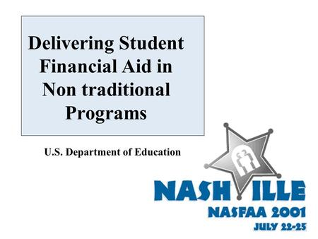 U.S. Department of Education Delivering Student Financial Aid in Non traditional Programs.
