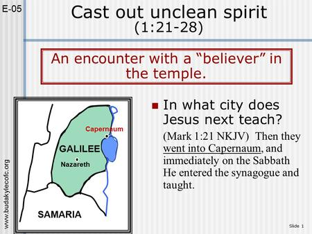 Www.budakylecofc.org Slide 1 In what city does Jesus next teach? (Mark 1:21 NKJV) Then they went into Capernaum, and immediately on the Sabbath He entered.
