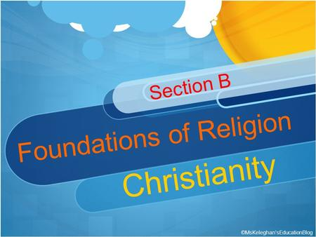 Foundations of Religion Section B Christianity ©MsKeleghan'sEducationBlog.