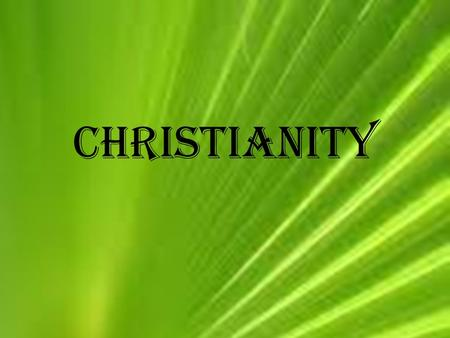 Christianity. The Beginning of Christianity To keep peace the Romans allowed people in their provinces to practice different religions At first Jews were.