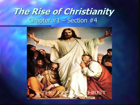 The Rise of Christianity Chapter #1 – Section #4.