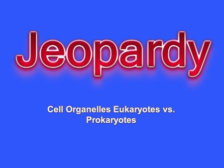 OrganellesPro vs EukViruses Cell Theory and Microscopes More Organelles 10 20 30 40 50.