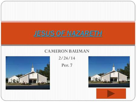 CAMERON BAUMAN 2/24/14 Per. 7 JESUS OF NAZARETH. Table of content Personal accomplishments Major accomplishments Personal information Life & Religious.