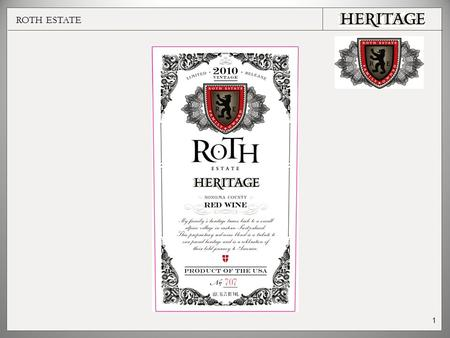 ROTH ESTATE 1. Brand Story: –Roth Estate was founded in 2002 by Ted Simpkins. This first release from Vintage 2000 was a proprietary red blend called.
