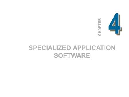 44 CHAPTER SPECIALIZED APPLICATION SOFTWARE. 2 4.1 Graphics 1. Desktop publishing 2. Image editors 3. Illustration programs 4. Image galleries 5. Graphic.