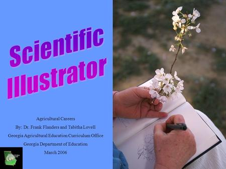 Agricultural Careers By: Dr. Frank Flanders and Tabitha Lovell Georgia Agricultural Education Curriculum Office Georgia Department of Education March 2006.