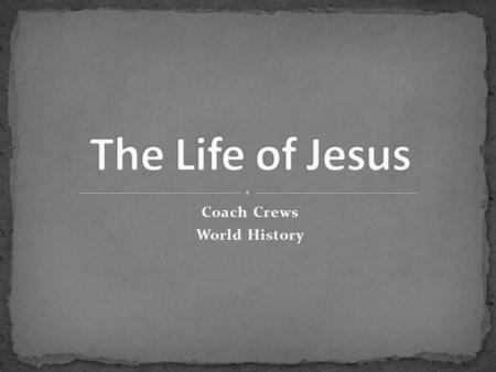 Coach Crews World History. Chapter 10: The Rise of Christianity 8. What did the Jewish people expect their Messiah to do? 9. What were two main points.