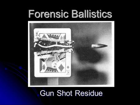 Forensic Ballistics Gun Shot Residue. Serial Number Restoration To restore a serial number that has been removed or obliterated, the area must be thoroughly.
