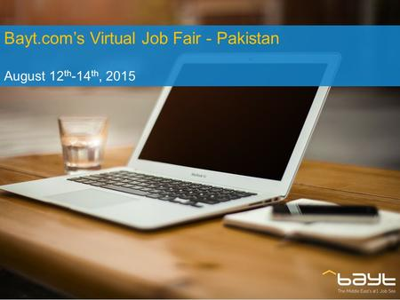 Bayt.com's Virtual Job Fair - Pakistan August 12 th -14 th, 2015.